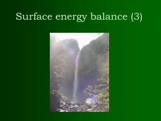 Surface energy balance (3)