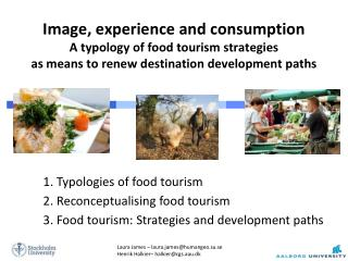 1. Typologies of food tourism 2. Reconceptualising food tourism