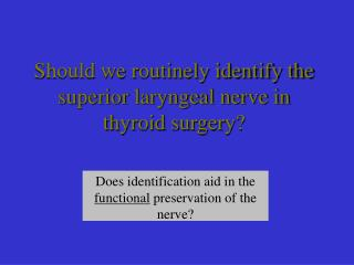 Should we routinely identify the superior laryngeal nerve in thyroid surgery?