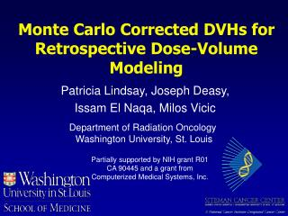 Monte Carlo Corrected DVHs for Retrospective Dose-Volume Modeling