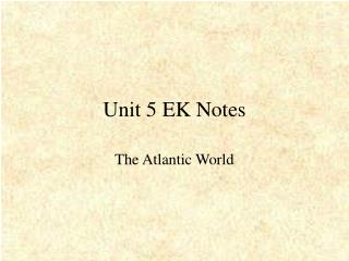 Unit 5 EK Notes