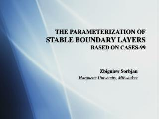 THE PARAMETERIZATION OF  STABLE BOUNDARY LAYERS BASED ON CASES-99