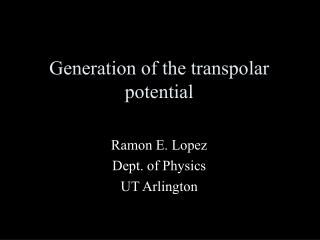 Generation of the transpolar potential
