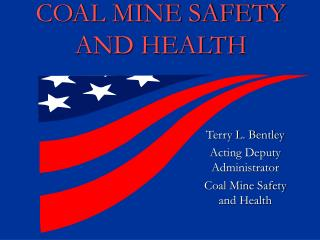 COAL MINE SAFETY AND HEALTH