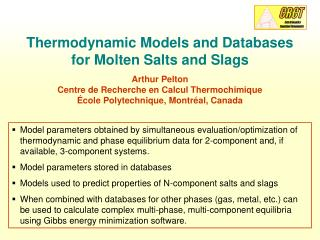 Thermodynamic Models and Databases for Molten Salts and Slags