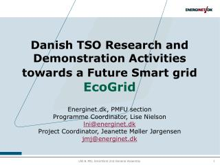 Energinet.dk is the Danish TSO for the electricity and natural gas grids System responsibilities