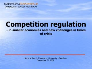 Competition regulation  - in smaller economies and new challenges in times of crisis