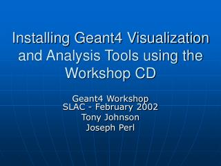 Installing Geant4 Visualization and Analysis Tools using the Workshop CD