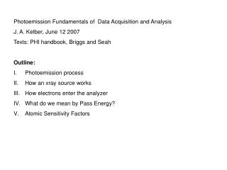 Photoemission Fundamentals of  Data Acquisition and Analysis J. A. Kelber, June 12 2007