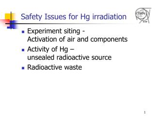 Safety Issues for Hg irradiation