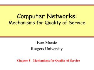 Computer Networks: Mechanisms for Quality of Service