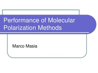 Performance of Molecular Polarization Methods