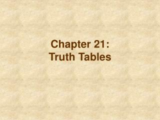 Chapter 21: Truth Tables