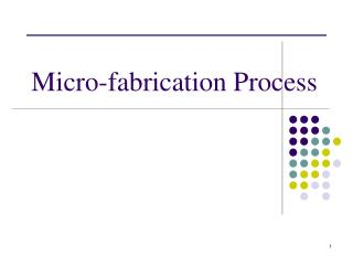 Micro-fabrication Process