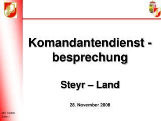 Komandantendienst -besprechung Steyr – Land 28. November 2008