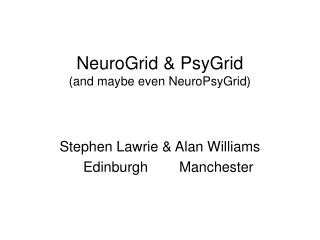 NeuroGrid & PsyGrid (and maybe even NeuroPsyGrid)