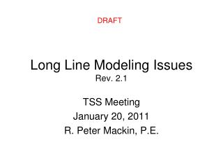 Long Line Modeling Issues Rev. 2.1