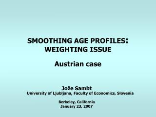 SMOOTHING AGE PROFILES :  WEIGHTING ISSUE Austrian case