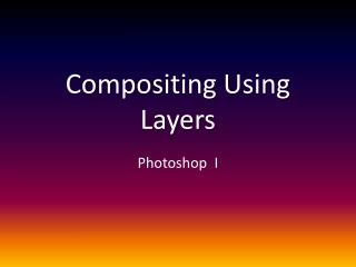 Compositing Using Layers