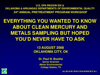 Dr. Paul N. Boothe Senior Scientist Albion Environmental College Station, TX