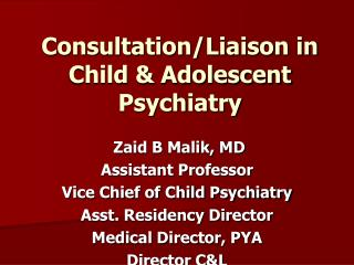 Consultation/Liaison in Child & Adolescent  Psych iatry