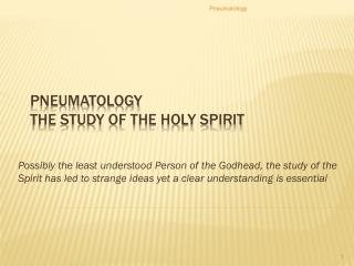 Pneumatology The Study of the Holy Spirit