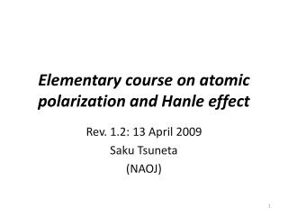 Elementary course on atomic polarization and Hanle effect