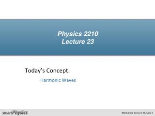 Physics 2210 Lecture 23