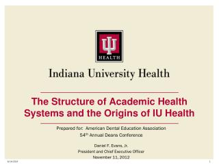 The Structure of Academic Health Systems and the Origins of IU Health