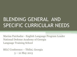 BLENDING GENERAL  AND SPECIFIC CURRICULAR NEEDS