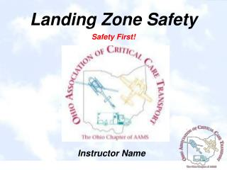 Landing Zone Safety Safety First!