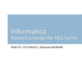 Informatica PowerExchange  for MQ Series