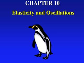 CHAPTER 10  Elasticity and Oscillations