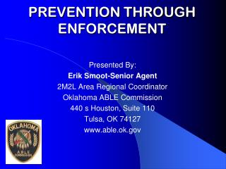 PREVENTION THROUGH ENFORCEMENT