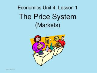 The Price System  ( Markets)