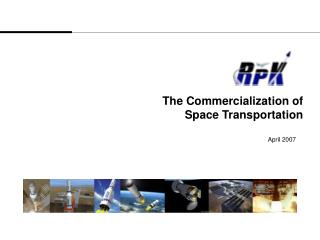 The Commercialization of  Space Transportation