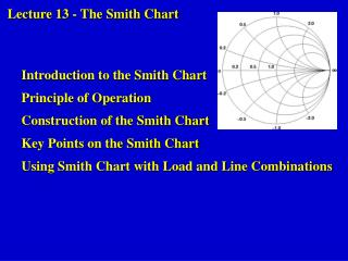 Lecture 13  - The Smith Chart  Introduction to the Smith Chart