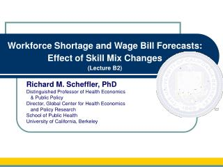 Workforce Shortage and Wage Bill Forecasts:  Effect of Skill Mix Changes (Lecture B2)