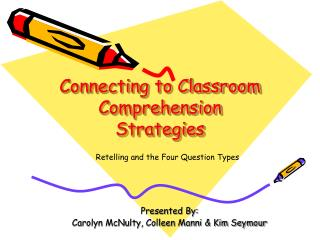 Connecting to Classroom Comprehension Strategies