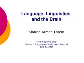 Language, Linguistics  and the Brain