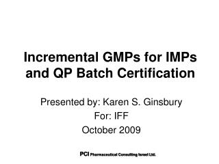 Incremental GMPs for IMPs and QP Batch Certification