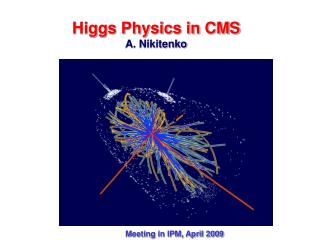 Higgs Physics in CMS A. Nikitenko