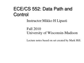ECE/CS 552: Data Path and Control
