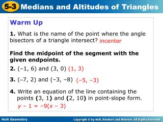 Warm Up 1. What is the name of the point where the angle bisectors of a triangle intersect?