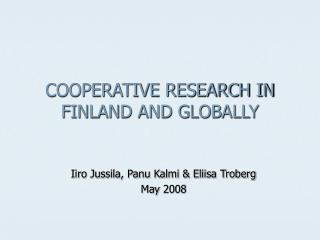 COOPERATIVE RESEARCH IN FINLAND AND GLOBALLY