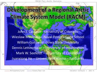 Development of a Regional Arctic Climate System Model (RACM)