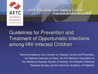 Guidelines for Prevention and Treatment of Opportunistic Infections among HIV-Infected Children