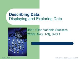 Describing Data:   Displaying and Exploring Data
