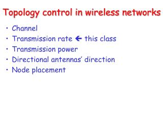 Topology control in wireless networks