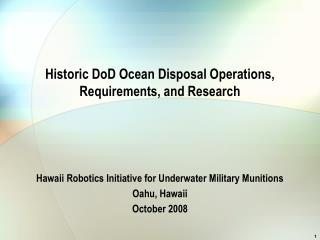 Historic DoD Ocean Disposal Operations,   Requirements, and Research